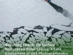 科学家首次利用无人机揭示海冰表面精细结构
